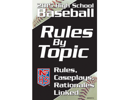2015 High School Baseball Rules By Topic
