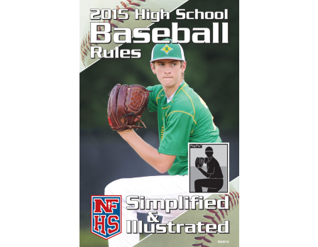 2015 High School Baseball Rules Simplified & Illustrated